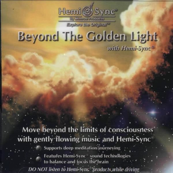 Beyond the Golden Light with Hemi-Sync® (De celaltă parte a Luminii Aurii cu Hemi-Sync®)