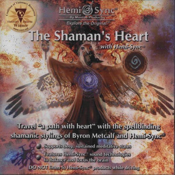The Shaman's Heart with Hemi-Sync® (Inima şamanului cu Hemi-Sync®)