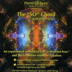 "The ""SO"" Chord with Hemi-Sync®"
