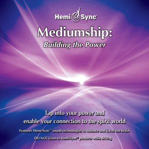 Mediumship: Building the Power